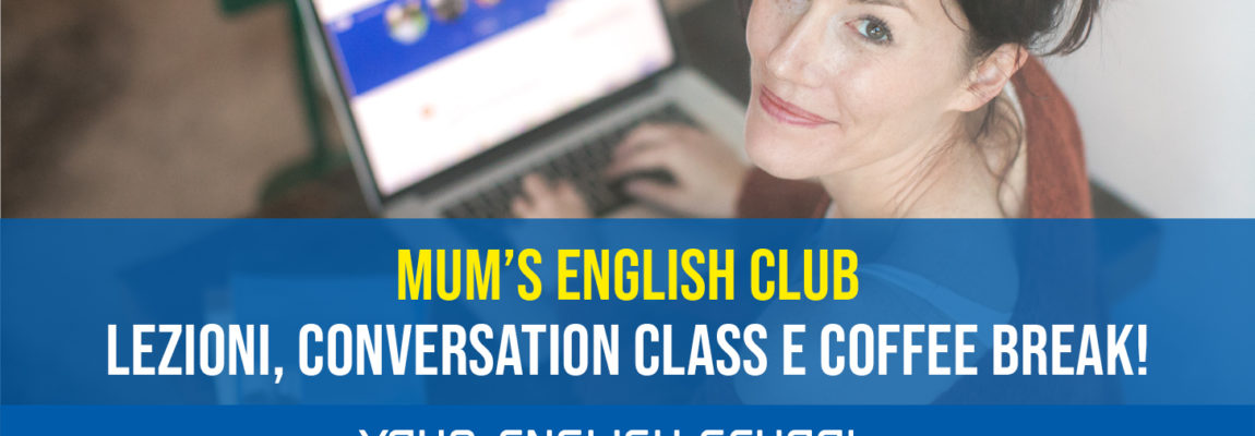 Mum's english club, scopri i corsi dedicati